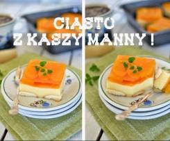 Ciasto z kaszy mannej