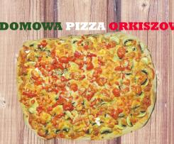 Najlepsza, domowa pizza orkiszowa